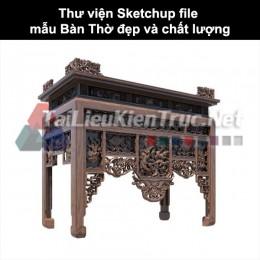 Thư viện Sketchup file mẫu Bàn Thờ đẹp và chất lượng