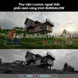 Thư viện Lumion ngoại thất phối cảnh công trình BUNGALOW