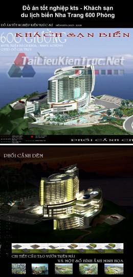 Đồ án tốt nghiệp kts - Khách sạn du lịch biển Nha Trang 600 Phòng
