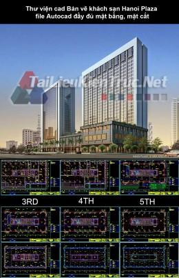 Thư viện cad Bản vẽ khách sạn Hanoi Plaza file Autocad đầy đủ mặt bằng, mặt cắt