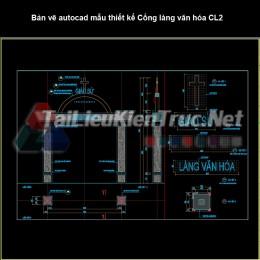 Bản vẽ autocad mẫu thiết kế Cổng làng văn hóa CL2