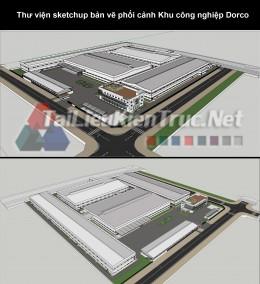 Thư viện sketchup bản vẽ phối cảnh Khu công nghiệp Dorco