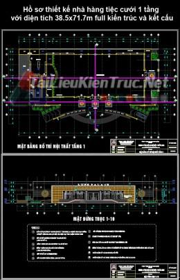 Hồ sơ thiết kế nhà hàng tiệc cưới 1 tầng với diện tích 38.5x71.7m full kiến trúc và kết cấu