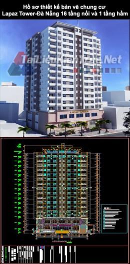 Hồ sơ thiết kế bản vẽ chung cư Lapaz Tower- Đà Nẵng 16 tầng nổi và 01 tầng hầm