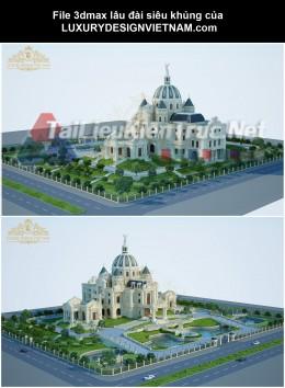 File 3dmax lâu đài siêu khủng của LUXURYDESIGNVIETNAM.com
