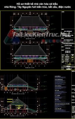 Hồ sơ thiết kế nhà văn hóa xã kiểu nhà Rông- Tây Nguyên full kiến trúc, kết cấu, điện nước