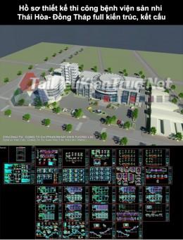 Hồ sơ thiết kế thi công bệnh viện sản nhi Thái Hòa- Đồng Tháp full kiến trúc, kết cấu