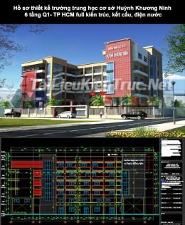 Hồ sơ thiết kế trường trung học cơ sở Huỳnh Khương Ninh 6 tầng Q1- TP HCM full kiến trúc, kết cấu, điện nước