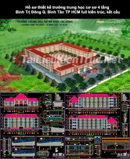 Hồ sơ thiết kế trường trung học cơ sở 4 tầng Bình Trị Đông Q. Bình Tân TP HCM full kiến trúc, kết cấu