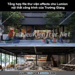 Tổng hợp file Thư viện Effects cho Lumion nội thất công trình của Trường Giang