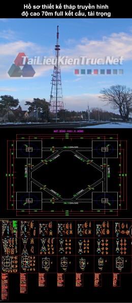 Hồ sơ thiết kế tháp truyền hình độ cao 70m full kết cấu, tải trọng