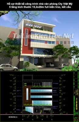 Hồ sơ thiết kế công trình nhà văn phòng Cty Việt Mỹ 5 tầng kích thước 15,2x20m full kiến trúc, kết cấu