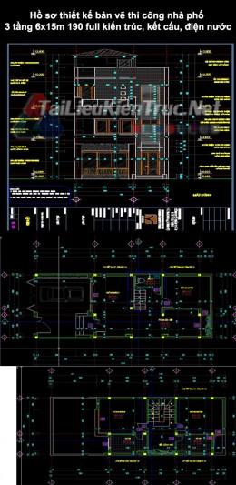 Hồ sơ thiết kế bản vẽ thi công nhà phố 3 tầng 6x15m 190 full kiến trúc, kết cấu, điện nước