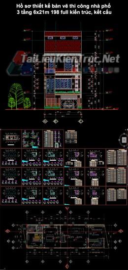 Hồ sơ thiết kế bản vẽ thi công nhà phố 3 tầng 6x21m 198 full kiến trúc, kết cấu