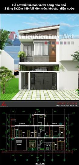 Hồ sơ thiết kế bản vẽ thi công nhà phố 2 tầng 5x20m 199 full kiến trúc, kết cấu, điện nước