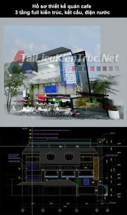 Hồ sơ thiết kế quán cafe 3 tầng full kiến trúc, kết cấu, điện nước