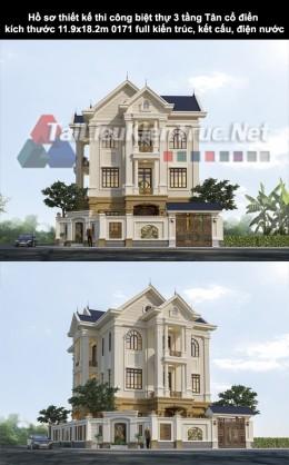 Hồ sơ thiết kế thi công biệt thự 3 tầng Tân cổ điển kích thước 11.9x18.2m 0171 full kiến trúc, kết cấu, điện nước