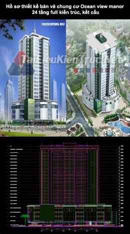 Hồ sơ thiết kế bản vẽ chung cư Ocean view Manor 24 tầng full kiến trúc, kết cấu