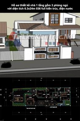 Hồ sơ thiết kế nhà 1 tầng gồm 3 phòng ngủ với diện tích 6.3x24m 036 full kiến trúc, điện nước