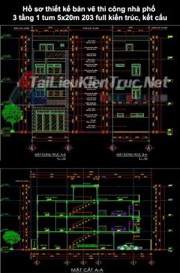 Hồ sơ thiết kế bản vẽ thi công nhà phố 3 tầng 1 tum 5x20m 203 full kiến trúc, kết cấu