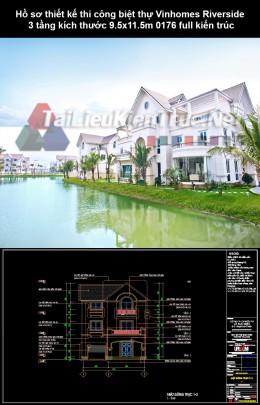 Hồ sơ thiết kế thi công biệt thự Vinhomes Riverside 3 tầng kích thước 9.5x11.5m 0176 full kiến trúc