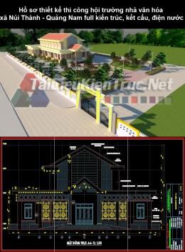 Hồ sơ thiết kế thi công hội trường nhà văn hóa xã Núi Thành - Quảng Nam full kiến trúc, kết cấu, điện nước