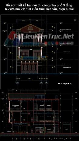 Hồ sơ thiết kế bản vẽ thi công nhà phố 3 tầng 6.2x25.8m 211 full kiến trúc, kết cấu, điện nước