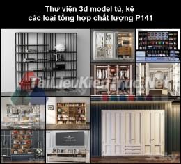 Thư viện 3d model tủ, kệ các loại tổng hợp chất lượng P141