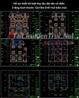 Hồ sơ thiết kế biệt thự lâu đài tân cổ điển 3 tầng kích thước 12x15m 0181 full kiến trúc