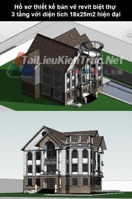 Hồ sơ thiết kế bản vẽ Revit biệt thự 3 tầng với diện tích 18 x 25m2 hiện đại