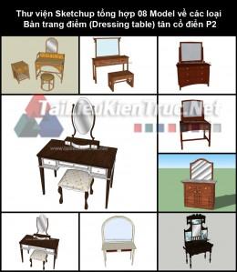 Thư viện Sketchup tổng hợp 08 Model về các loại Bàn trang điểm (Dressing table) tân cổ điển P2
