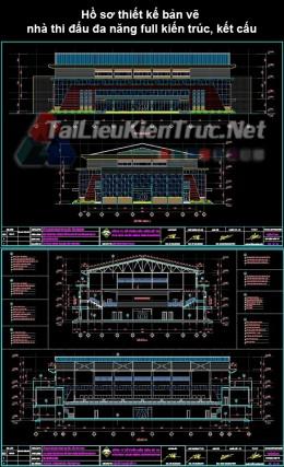 Hồ sơ thiết kế bản vẽ nhà thi đấu đa năng full kiến trúc, kết cấu