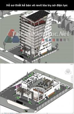 Hồ sơ thiết kế bản vẽ Revit tòa trụ sở điện lực