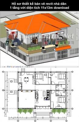 Hồ sơ thiết kế bản vẽ Revit nhà dân 1 tầng với diện tích 11x13m download