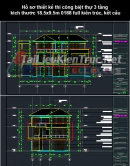Hồ sơ thiết kế thi công biệt thự 3 tầng kích thước 18.5x9.5m 0188 full kiến trúc, kết cấu