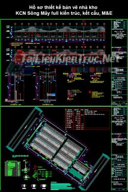 Hồ sơ thiết kế bản vẽ nhà kho KCN Sông Mây full kiến trúc, kết cấu, M&E