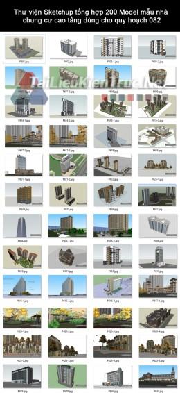 Thư viện Sketchup tổng hợp 200 Model mẫu nhà chung cư cao tầng dùng cho quy hoạch 082