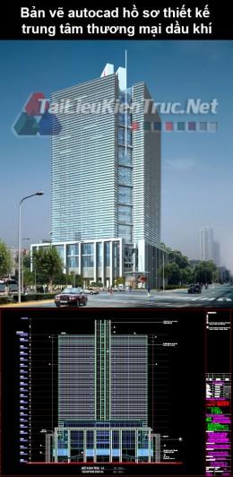 Bản vẽ autocad Hồ sơ thiết kế trung tâm thương mại dầu khí