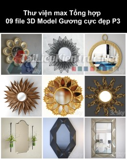 Thư viện max Tổng hợp 09 File 3D model Gương cực đẹp P3