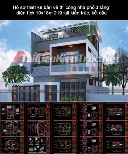Hồ sơ thiết kế bản vẽ thi công nhà phố 3 tầng diện tích 10x18m 219 full kiến trúc, kết cấu
