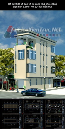 Hồ sơ thiết kế bản vẽ thi công nhà phố 4 tầng diện tích 3.5mx17m 224 full kiến trúc