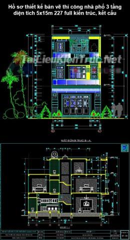 Hồ sơ thiết kế bản vẽ thi công nhà phố 3 tầng diện tích 5x15m 227 full kiến trúc, kết cấu