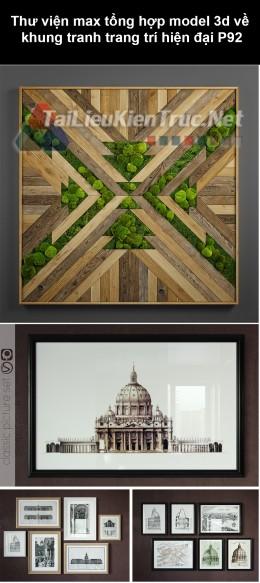 Thư viện max tổng hợp model 3d về Khung tranh trang trí hiện đại P92