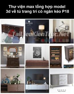 Thư viện max tổng hợp model 3d về tủ trang trí có ngăn kéo P18