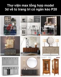 Thư viện max tổng hợp model 3d về tủ trang trí có ngăn kéo P20