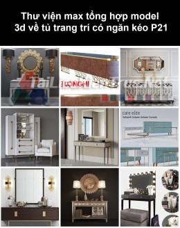 Thư viện max tổng hợp model 3d về tủ trang trí có ngăn kéo P21