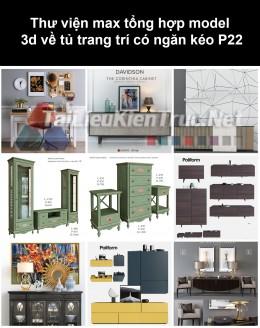Thư viện max tổng hợp model 3d về tủ trang trí có ngăn kéo P22