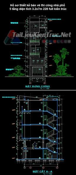 Hồ sơ thiết kế bản vẽ thi công nhà phố 5 tầng diện tích 3.2x7m 228 full kiến trúc