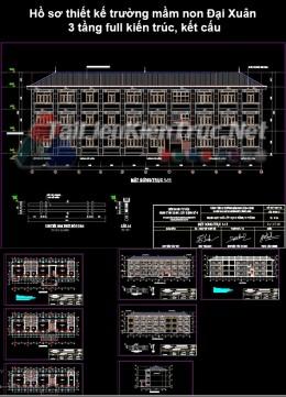 Hồ sơ thiết kế trường mầm non Đại Xuân 3 tầng full kiến trúc, kết cấu