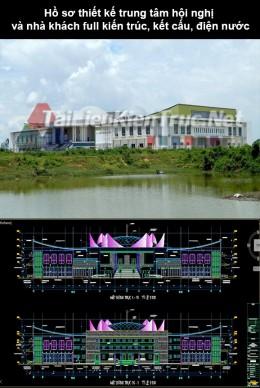 Hồ sơ thiết kế trung tâm hội nghị và nhà khách full kiến trúc,kết cấu, điện nước
